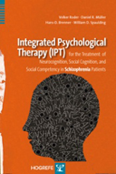 Copertina di Integrated Psychological Therapy (IPT) for the Treatment of Neurocognition, Social Cognition and Social Competency in Schizophrenia Patients