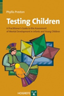 Copertina di Testing Children A Practitioner's Guide to the Assessment of Mental Development in Infants and Young Children